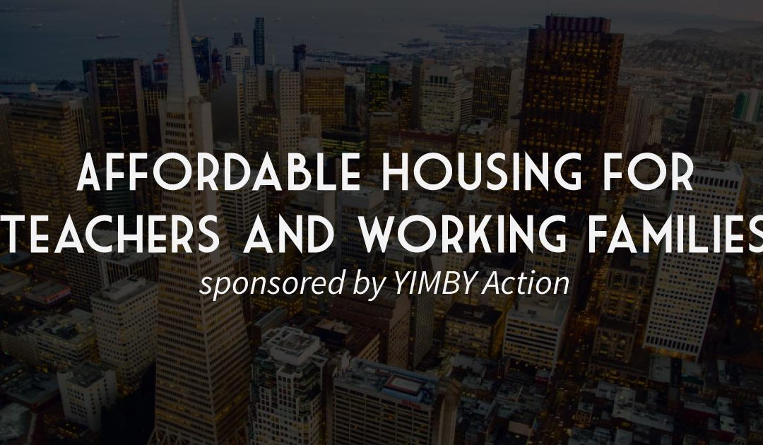 YIMBY Action Announces Ballot Measure to Speed Up Affordable and Teacher Housing